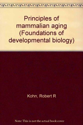 Principles of mammalian aging (Prentice-Hall foundations of: Robert Rothenberg Kohn