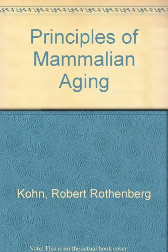 Principles of Mammalian Aging;: Kohn, Robert;