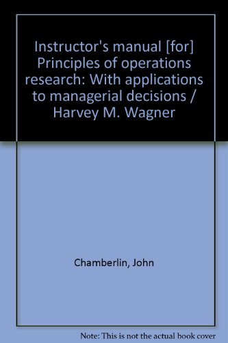 Instructor's manual [for] Principles of operations research: Chamberlin, John