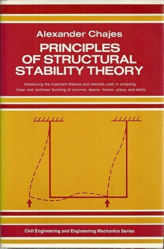 9780137099641: Principles of Structural Stability Theory (Civil engineering and engineering mechanics series)