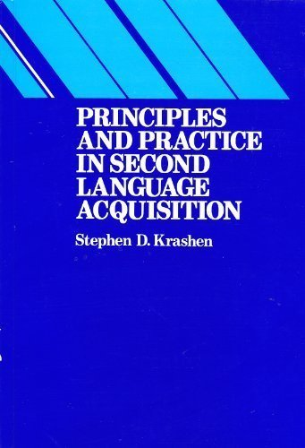 Principles and Practice in Second Language Acquisition: Krashen, Stephen D.
