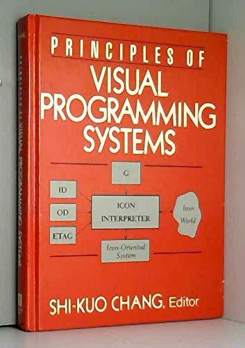 Principles of Visual Programming Systems: Chang, S. K.