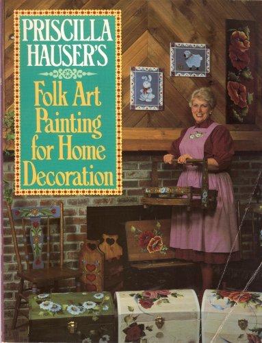 9780137108237: Priscilla Hauser's Folk Art Painting for Home Decoration