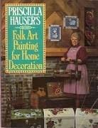 9780137108312: Priscilla Hauser's Folk Art Painting for Home Decoration
