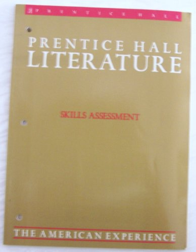 9780137110780: Prentice Hall Literature, Skills Assessment, the American Experience