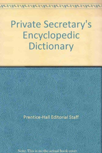 9780137110933: Private Secretary's Encyclopedic Dictionary