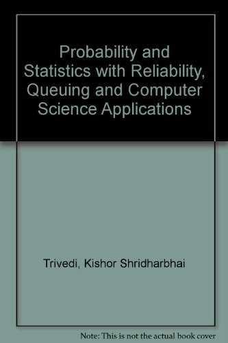 Probability and Statistics With Reliability, Queuing and: Trivedi, Kishor Shridharbhai
