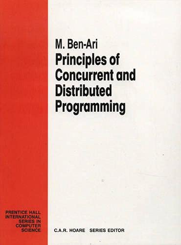 Principles of Concurrent and Distributed Programming (Prentice: M. Ben-Ari