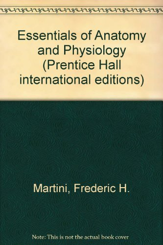 9780137124244: Essentials of Anatomy and Physiology (Prentice Hall international editions)