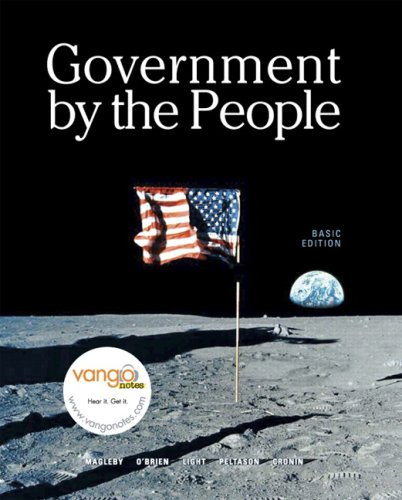 Government By the People, Basic Version Value Pack (includes 2008 Election Preview & MyPoliSciLab Pegasus with E-Book Student Access ) (0137126999) by David B. Magleby; David M. O'Brien; J. W. Peltason; Paul C. Light; Thomas E. Cronin