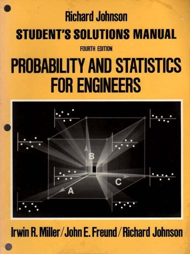 Probability and Statistics for Engineers: Student's Solutions: Irwin R. Miller,