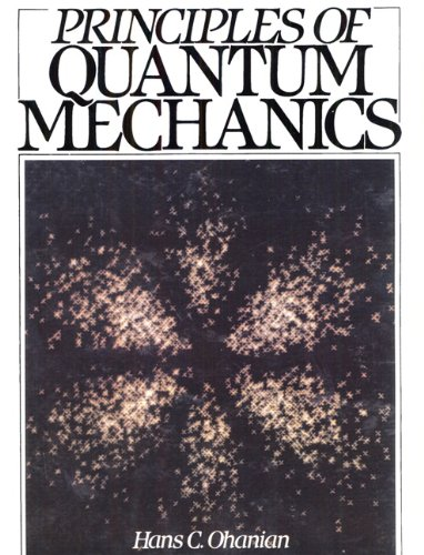 Principles of Quantum Mechanics: Ohanian, Hans C.