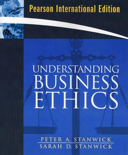 9780137129898: Understanding Business Ethics: International Edition