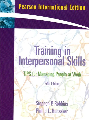 9780137129911: Training in Interpersonal Skills: Tips for Managing People at Work. Stephen P. Robbins, Phillip L. Hunsaker