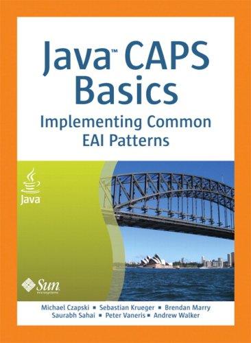 9780137130719: Java CAPS Basics: Implementing Common EAI Patterns