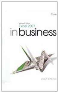 Microsoft Office Excel 2007 in Business: Core: Joseph M. Manzo