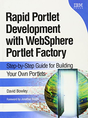9780137134465: Rapid Portlet Development with WebSphere Portlet Factory: Step-by-Step Guide for Building Your Own Portlets