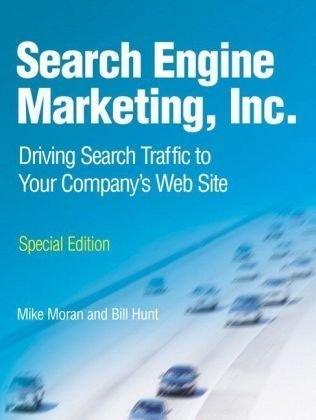 9780137136360: Search Engine Marketing, Inc: Driving Search Traffic to Your Company's Web Site