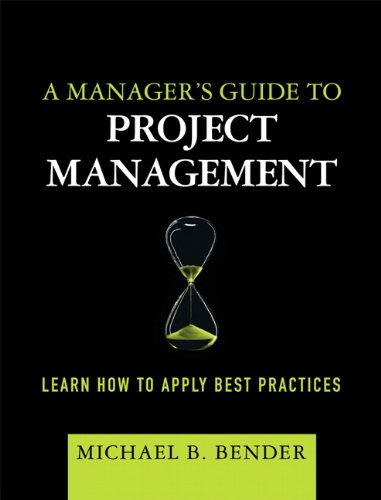 9780137136902: A Manager's Guide to Project Management: Learn How to Apply Best Practices