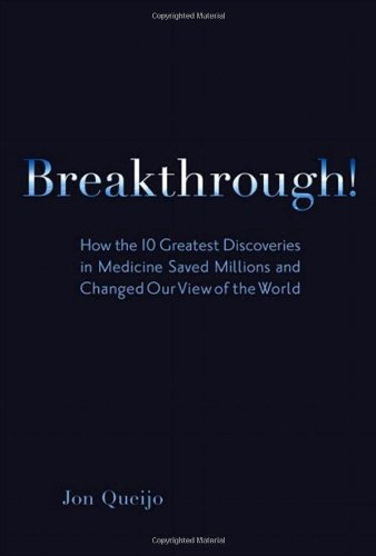 9780137137480: Breakthrough!: How the 10 Greatest Discoveries in Medicine Saved Millions and Changed Our View of the World