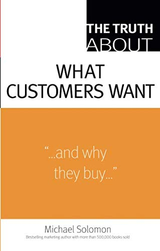 9780137142262: The Truth About What Customers Want