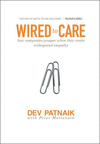 9780137142347: Wired to Care: How Companies Prosper When They Create Widespread Empathy