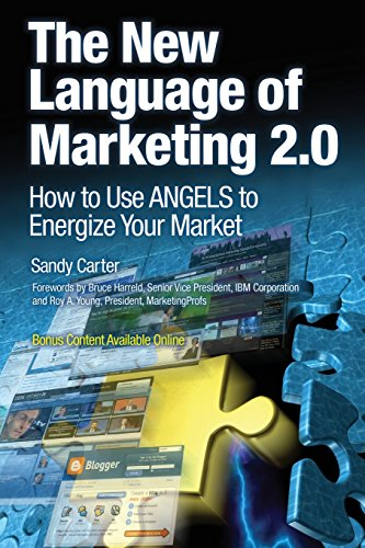9780137142491: The New Language of Marketing 2.0: How to Use ANGELS to Energize Your Market: Screaming ANGEL
