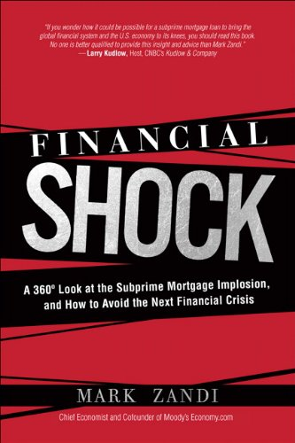 9780137142903: Financial Shock: A 360º Look at the Subprime Mortgage Implosion, and How to Avoid the Next Financial Crisis