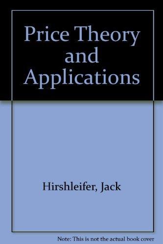 Price Theory and Applications: Jack Hirshleifer, Amihai