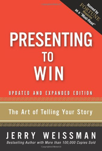 9780137144174: Presenting to Win: The Art of Telling Your Story