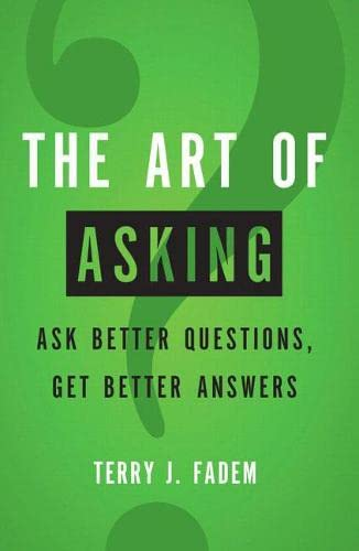 9780137144242: Art of Asking, The: Ask Better Questions, Get Better Answers