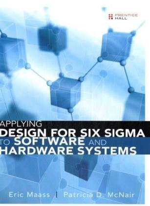 9780137144303: Applying Design for Six Sigma to Software and Hardware Systems