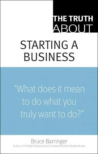 9780137144501: The Truth About Starting a Business