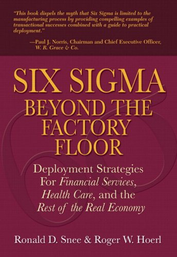 9780137145355: Six Sigma Beyond the Factory Floor: Deployment Strategies for Financial Services, Health Care, and the Rest of the Real Economy