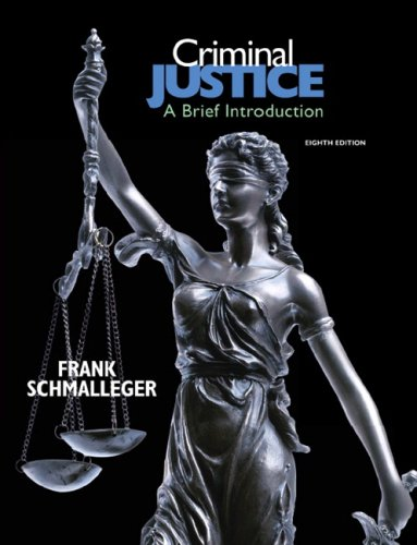 Criminal Justice: A Brief Introduction (8th Edition): Frank Schmalleger