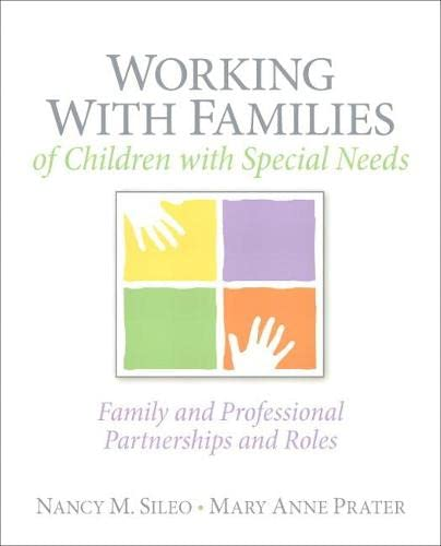 Working with Families of Children with Special Needs: Family and Professional Partnerships and ...