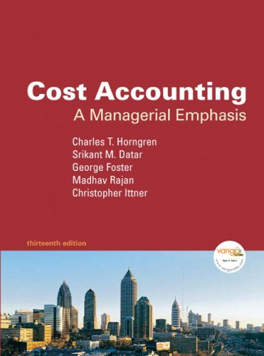 Cost Accounting: A Managerial Emphasis Value Package (includes Student Study Guide) (13th Edition):...