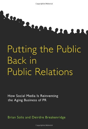 9780137150694: Putting the Public Back in Public Relations: How Social Media Is Reinventing the Aging Business of PR