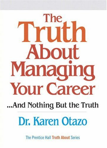 9780137152292: The Truth About Managing Your Career