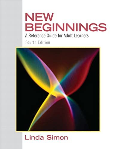 New Beginnings: A Reference Guide for Adult Learners (4th Edition): Linda Simon