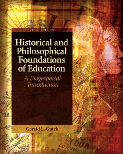 9780137152735: Historical and Philosophical Foundations of Education: A Biographical Introduction