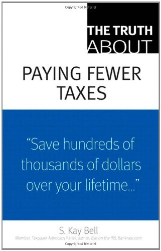 9780137153862: The Truth About Paying Fewer Taxes