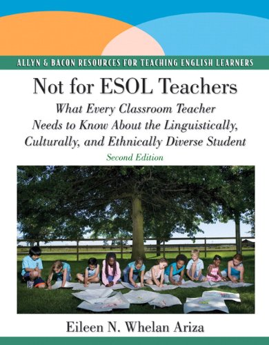 9780137154555: Not for ESOL Teachers: What Every Classroom Teacher Needs to Know About the Linguistically, Culturally, and Ethnically Diverse Student (2nd Edition)