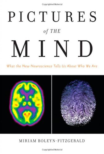 9780137155163: Pictures of the Mind: What the New Neuroscience Tells Us About Who We Are (FT Press Science)