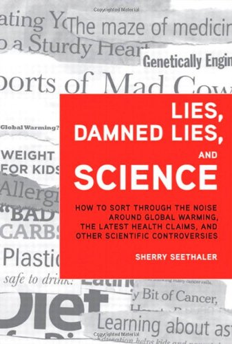 Lies, Damned Lies, and Science: How to: Sherry Seethaler