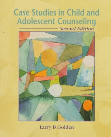 9780137162918: Case Studies in Child and Adolescent Counseling