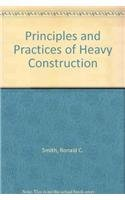 9780137176465: Principles and Practices of Heavy Construction