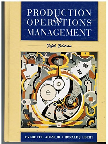Production and Operations Management: Concepts, Models, and: Everett E. Adam,