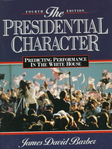 9780137181230: The Presidential Character: Predicting Performance in the White House