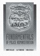 Fundamentals of Police Administration (0137186282) by Cliff Roberson; Paul Harvey Wallace; Craig Steckler